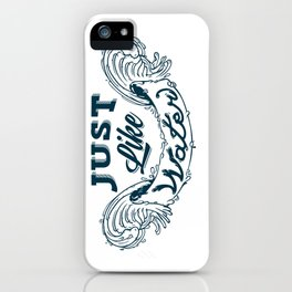 Just like water iPhone Case