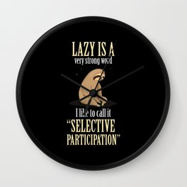 Lazy Is A Strong Word Funny Wall Clock