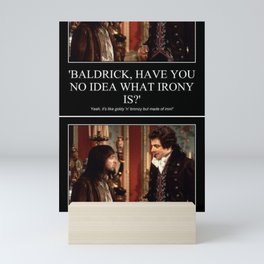 Baldrick Irony Theory Mini Art Print