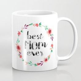 Best Mom Ever floral wreath Coffee Mug