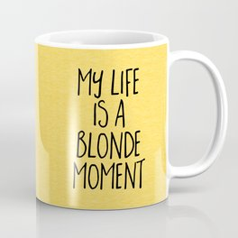 Blonde Moment Funny Quote Coffee Mug