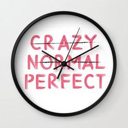 Crazy, Normal, Perfect Wall Clock