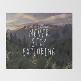 Never Stop Exploring Throw Blanket