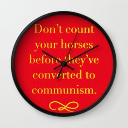 DON'T COUNT YOUR HORSES BEFORE COMMUNISM (RED) Wall Clock