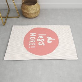 Do less More peachy pink typography print inspiration Rug