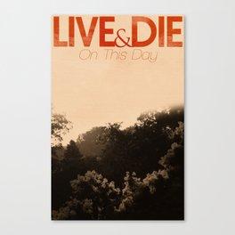 Live&Die Canvas Print