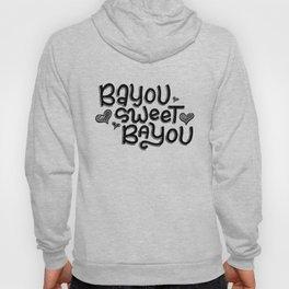 Bayou Sweet Bayou Hoody