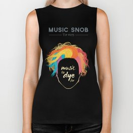 Music to DYE for — Music Snob Tip #075 Biker Tank