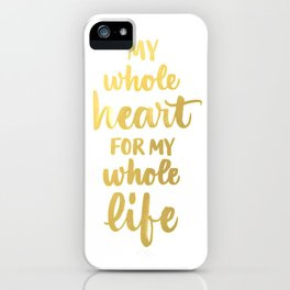 Gold Quote Love My Whole Heart Brushstroke Watercolor Ink Typography Calligraphy iPhone Case
