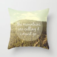 the mountains are calling Throw Pillows featuring The Mountains are Calling by Jillian Audrey