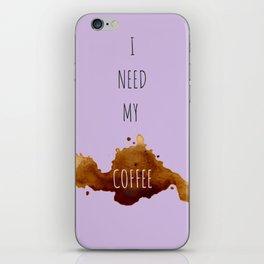 Need My Coffee iPhone Skin