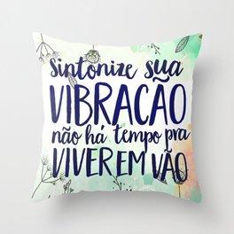 Sintonize sua vibração Throw Pillow
