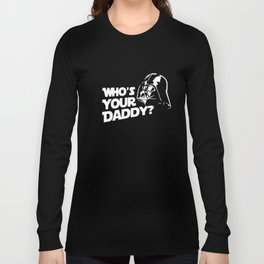 Star Darth Vader Who's Your Daddy Dad Dark Side Black Cotton Dad T-Shirts Long Sleeve T-shirt