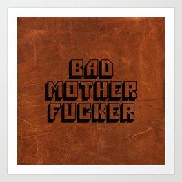 Bad Mother Fucker Art Print