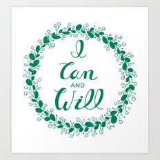 I Can And Will (Green) Art Print
