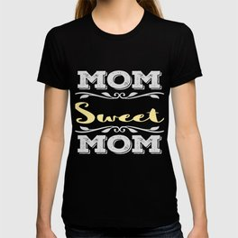 Looking for a nice tee for your mom? Here's a nice tee for them! Makes a sweet gift to your friends! T-shirt