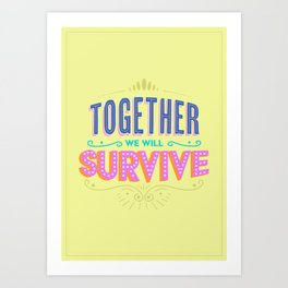 Together We Will Survive Art Print