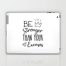 Be Stronger Than Your Excuses Laptop & iPad Skin