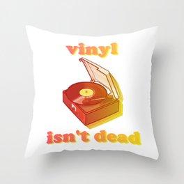 vinyl isn't dead Throw Pillow