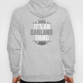 Its An Oakland Thing Hoody