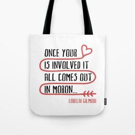 it all comes out in moron Tote Bag