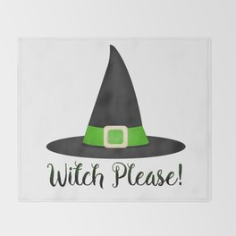 Witch Please! Throw Blanket