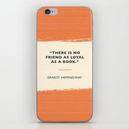 No friend as loyal as a book. iPhone Skin