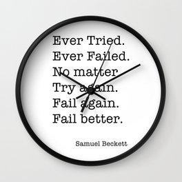 Ever Tried. Ever Failed. No matter. Try again. Fail again. Fail better Wall Clock