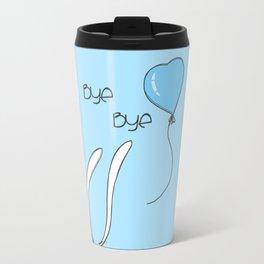Bye bye Travel Mug