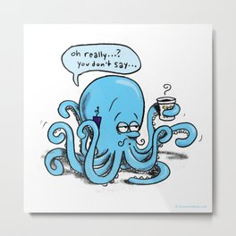 Octopus on the go Metal Print