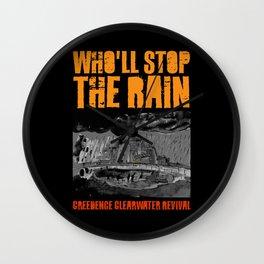 Who'll Stop The Rain Wall Clock