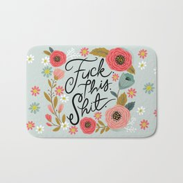 Pretty Swe*ry: F this Sh*t Bath Mat