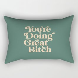 YOU'RE DOING GREAT BITCH vintage green cream Rectangular Pillow