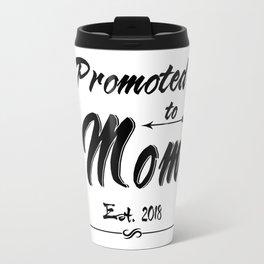 Promoted to Mom Est. 2018 Travel Mug