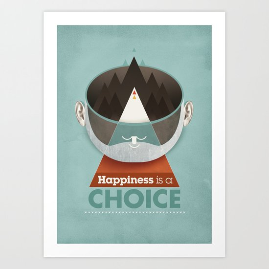 Happiness is a choice Art Print