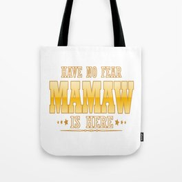 MAMAW IS HERE Tote Bag