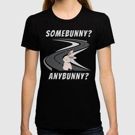 Somebunny? Anybunny? Lonely bunny T-shirt