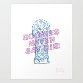 Goonies Never Say Die! Art Print