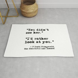 I'd rather look at you - Fitzgerald quote Rug
