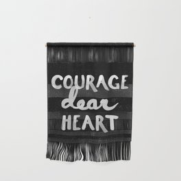 Courage Dear Heart Wall Hanging