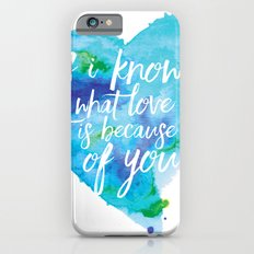 If I know what love is... iPhone 6s Slim Case