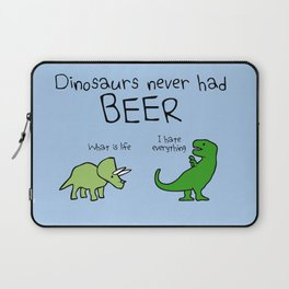 Dinosaurs Never Had Beer Laptop Sleeve