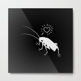 Love You Too Roach-Dark Metal Print