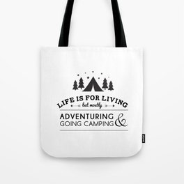 Life is for camping & adventuring Tote Bag