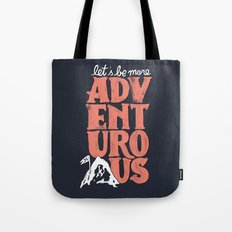 More Adventurous! Tote Bag
