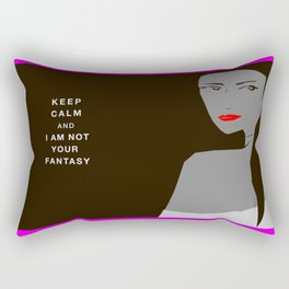 Keep Calm And I Am Not Your Fantasy Rectangular Pillow