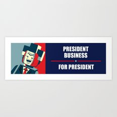 Business For President Art Print