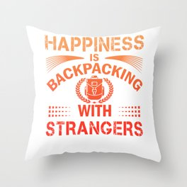Happiness Is Backpacking With Strangers or Throw Pillow