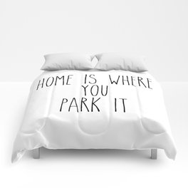 Home is Where You Park It Comforters