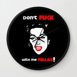 Mommie Dearest - Don't Fuck with me Fellas! - Pop Art Wall Clock